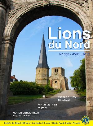 Revue Lions du Nord - n° 356 - Avril 2017 - Lions Clubs du Nord de la France