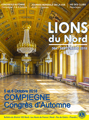 Revue Lions du Nord - n° 364 - Septembre 2018 - Lions Clubs du Nord de la France